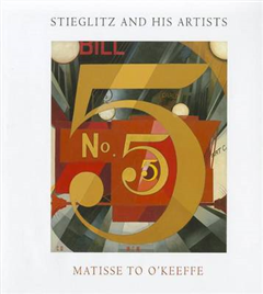 Stieglitz and His Artists: Matisse to O\'Keeffe