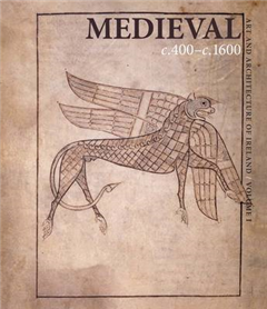 Medieval c. 400-c. 1600: Art and Architecture of Ireland