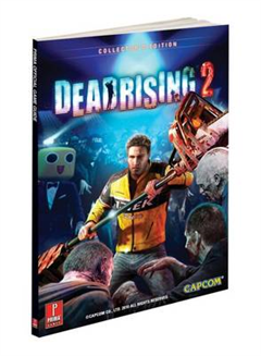 Dead Rising 2: Prima\'s Official Game Guide
