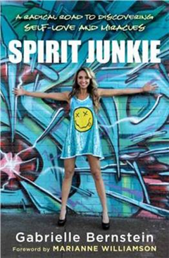 Spirit Junkie: A Radical Road to Discovering Self-Love and Miracles
