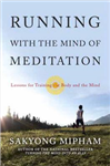 Running with the Mind of Meditation: Lessons for Training the Body and Spirit