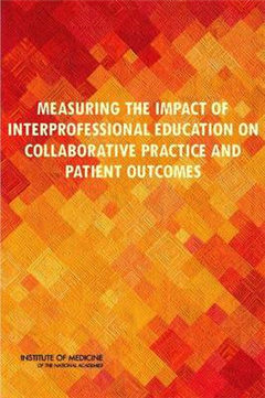 Measuring the Impact of Interprofessional Education on Colla