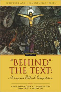 Behind the Text: History and Biblical Interpretation