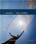The Mission of God\'s People: A Biblical Theology of the Church\'s Mission