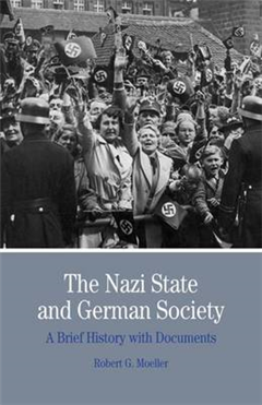 The Nazi State and German Society: A Brief History with Documents