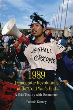 1989: Democratic Revolutions at the Cold War\'s End: A Brief History with Documents
