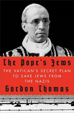 The Pope\'s Jews: The Vatican\'s Secret Plan to Save Jews from the Nazis
