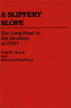 A Slippery Slope: The Long Road to the Breakup of AT&T