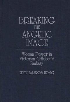 Breaking the Angelic Image: Woman Power in Victorian Children\'s Fantasy