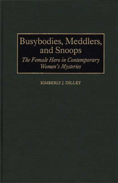 Busybodies, Meddlers and Snoops
