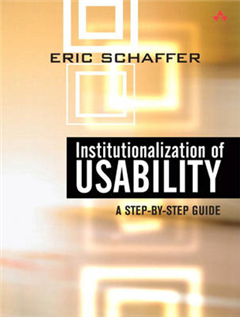 Institutionalization of Usability: A Step-by-step Guide