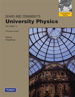 University Physics Volume 3 (Chs. 37-44): International Edition