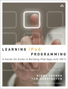 Learning iPad Programming: A Hands-on Guide to Building iPad Apps with iOS 5