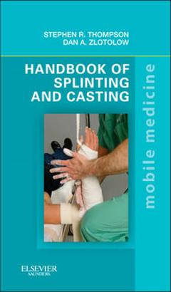 Handbook of Splinting and Casting: Mobile Medicine Series