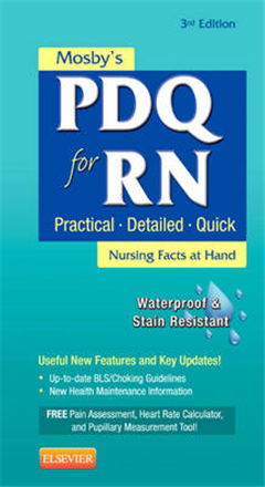 Mosby's PDQ for RN: Practical, Detailed, Quick