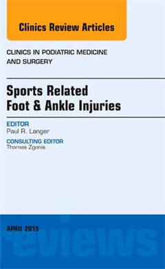 Sports Related Foot & Ankle Injuries, An Issue of Clinics in