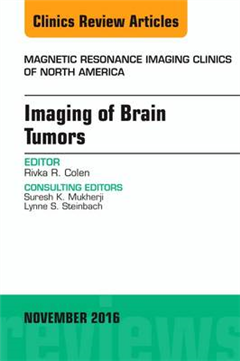 Imaging of Brain Tumors, An Issue of Magnetic Resonance Imag
