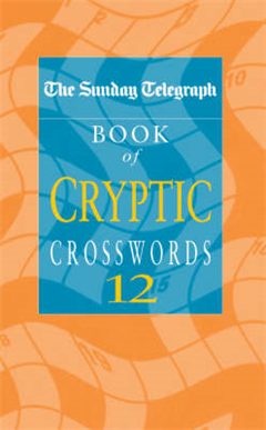 The Sunday Telegraph Book of Cryptic Crosswords 12