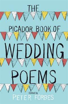 The Picador Book of Wedding Poems
