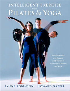 Intelligent Exercise with Pilates and Yoga: A Contemporary and Dynamic Combination of Body Control Pilates and Yoga