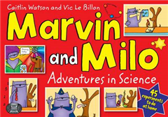 Marvin and Milo: Adventures in Science - 45 Experiments to Do at Home!