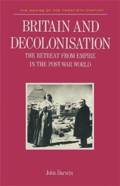 Britain and Decolonisation: The Retreat from Empire in the Post-War World