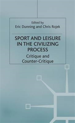 Sport and Leisure in the Civilizing Process: Critique and Counter-Critique