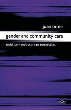 Gender and Community Care: Social Work and Social Care Perspectives