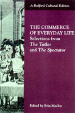 """The Commerce of Everyday Life: Selections from the """"Tatler"""" and the """"Spectator"""""""