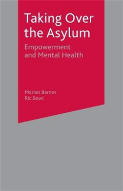Taking Over the Asylum: Empowerment and Mental Health