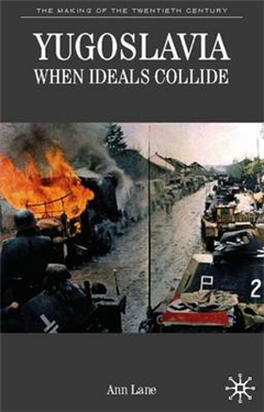Yugoslavia: When Ideals Collide