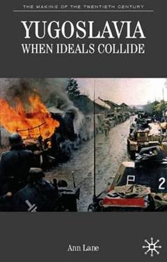 Yugoslavia: When Ideals Collide