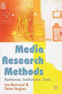 Media Research Methods: Audiences, Institutions, Texts
