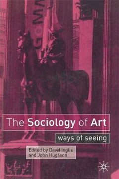 The Sociology of Art: Ways of Seeing