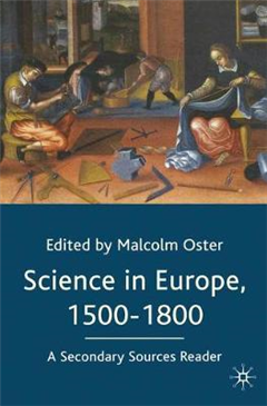 Science in Europe, 1500-1800: A Secondary Sources Reader
