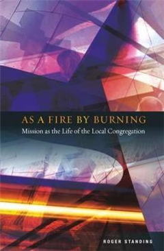 As a Fire by Burning: Mission as the Life of the Local Congregation