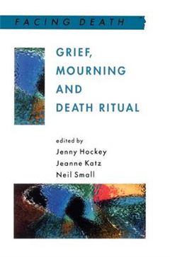 Grief, Mourning And Death Ritual