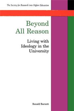 Beyond All Reason: Living with the Ideology in the University