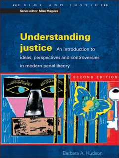 UNDERSTANDING JUSTICE 2/E: An introduction to Ideas, Perspectives and Controversies in Modern Penal Therory