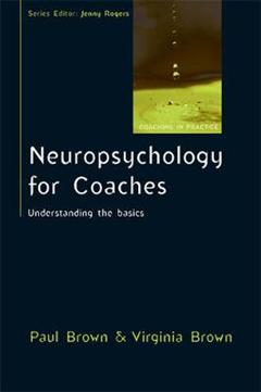 Neuropsychology for Coaches: Understanding the Basics
