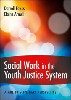 Social Work in the Youth Justice System: A Multidisciplinary Perspective
