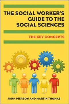 Social Worker's Guide to the Social Sciences: Key Concepts