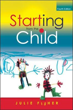 Starting from the Child: Teaching and Learning in the Founda