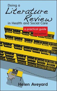Doing a Literature Review in Health and Social Care: A Pract