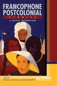 Francophone Postcolonial Studies: A critical introduction