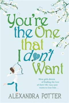 You\'re the One that I don\'t want