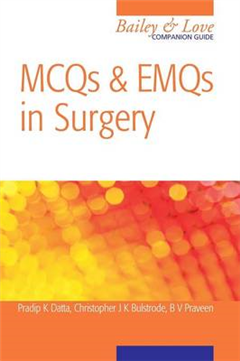 MCQs and EMQs in Surgery: A Bailey and Love Companion Guide