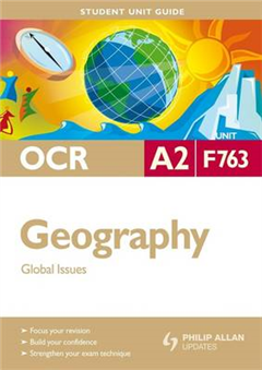 OCR A2 Geography: Global Issues: Unit F763