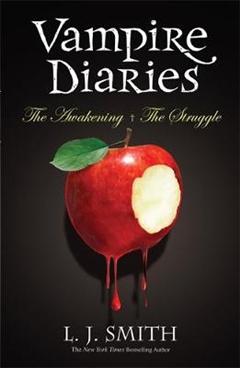 Vampire Diaries: Volume 1: The Awakening & The Struggle