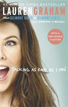 Talking As Fast As I Can: From Gilmore Girls to Gilmore Girls, and Everything in Between